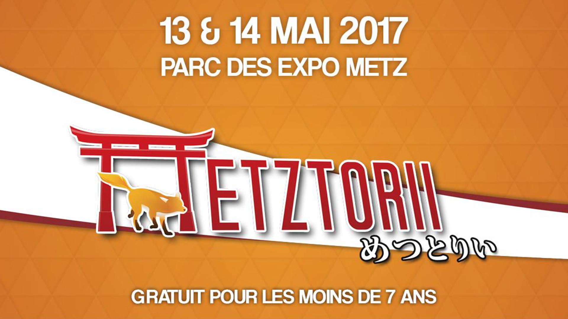 MetzTorii 2017 - du 13 au 14 mai 2017 - Parc des Expo Metz