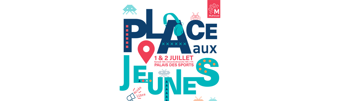 Festival Place aux Jeunes 2017 à Mulhouse