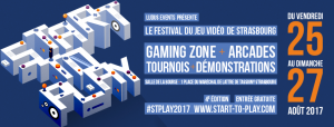 Start to Play 2017 – Le festival du jeu vidéo – Strasbourg -News jeux evenement